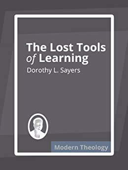 The Lost Tools of Learning by [Sayers, Dorothy]