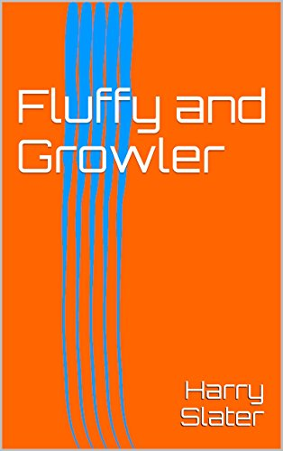 Fluffy and Growler