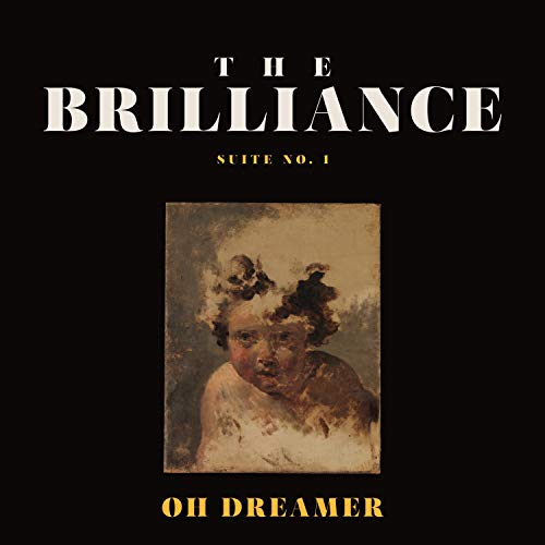 The Brilliance - Suite No. 1 Oh Dreamer 2018