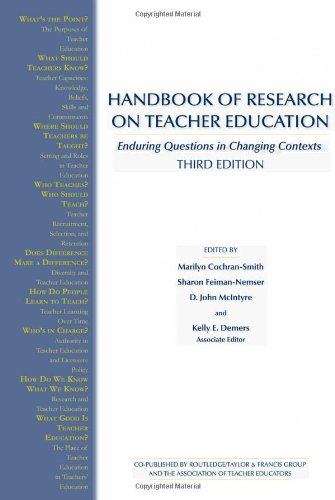 Handbook of Research on Teacher Education: Enduring Questions in Changing Contexts