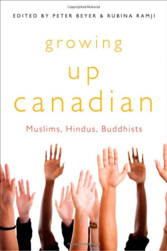 Growing Up Canadian: Muslims, Hindus, Buddhists (Mcgill Studies in Ethnic History)