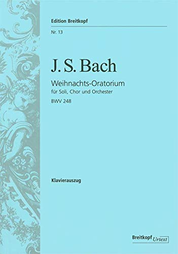- Christmas Oratorio (BWV 248) - soloists, mixed choir and piano - vocal/piano score - German/English - (EB 13)