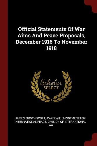 Read Online Official Statements Of War Aims And Peace Proposals, December 1916 To November 1918 pdf