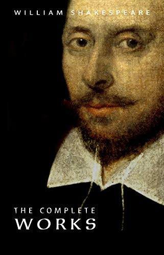 William Shakespeare: The Complete Works (Illustrated)