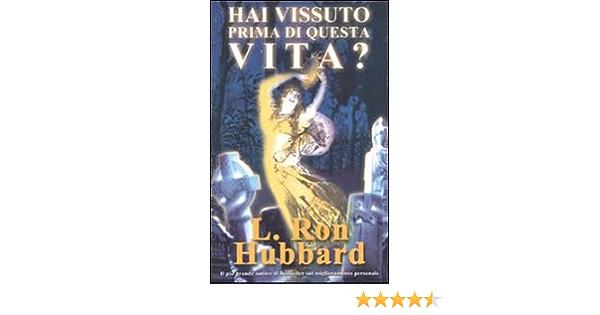 Hai vissuto prima di questa vita?: Amazon.es: Hubbard, L. Ron ...