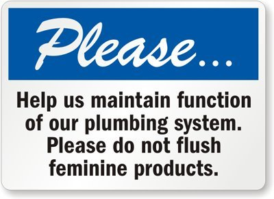 Please Help Us Maintain Function Of Our Plumbing System Please Do Not Flush Feminine Products