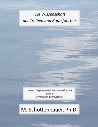 Die Wissenschaft der Treiben und Bootsfahrten: Daten & Diagramme fur Wissenschaft Labor: Band 2  [Schottenbauer, M.] (Tapa Blanda)