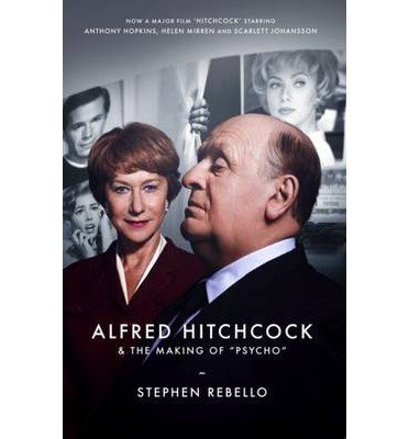 Download By Stephen Rebello - Alfred Hitchcock and the Making of Psycho (Media tie-in) (2013-01-30) [Paperback] ebook
