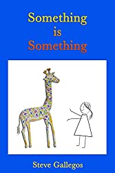 Something is Something (Stories for the Inner Child Book 2)
