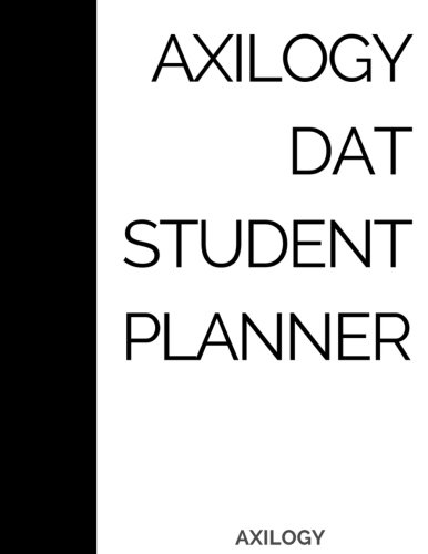 Axilogy DAT Student Planner: A One Year Daily 24 Hour PreDental Student Planner