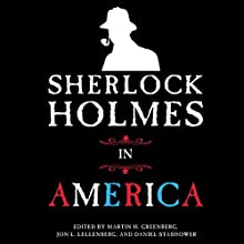 Sherlock Holmes in America Audiobook by Jon L. Lellenberg (editor), Martin H. Greenberg (editor), Daniel Stashower (editor) Narrated by Graeme Malcolm