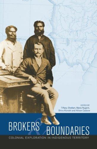 Brokers and boundaries: Colonial exploration in indigenous territory (Aboriginal History Monographs)