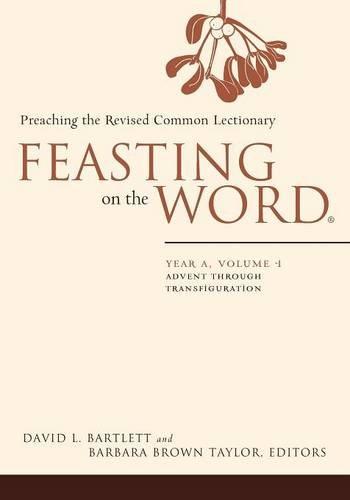 Read Online Feasting on the Word: Year A, Volume 1: Advent through Transfiguration pdf epub