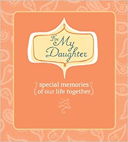 aa4a6cb89df For My Daughter (AARP)  Special Memories of Our Life Together  Lark Books   9781600595042  Amazon.com  Books
