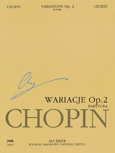Variations on La Ci Darem La Mano Op. 2 from Mozart's Don Giovanni: Chopin National Edition 17A, Vol. XVa