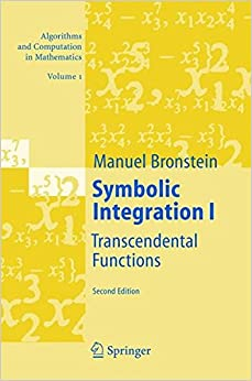 Book Symbolic Integration I: Transcendental Functions: v. 1 (Algorithms and Computation in Mathematics)