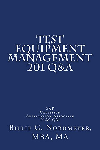 Test Equipment Management 201 Q&A: SAP Certified Application Associate - Quality Management (201 Q&A SAP Certified Applicaiton Associate - Quality Management) Pdf