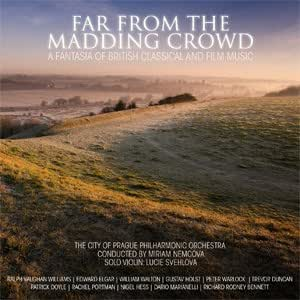 Far From The Madding Crowd: A Fantasia of British Classical and Film Music