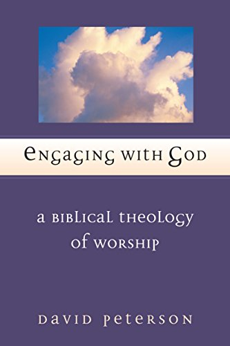 Engaging With God A Biblical Theology Of Worship Epub