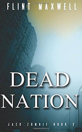 Download Dead Nation: A Zombie Novel (Jack Zombie) (Volume 3) PDF