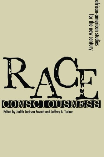 Race Consciousness: African-amaerican studies for the New Century