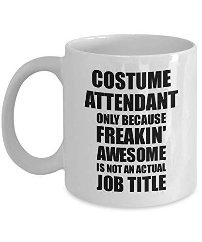 Costume Attendant Mug Freaking Awesome Funny Gift Idea For Coworker Employee Office Gag Job Title Joke Tea -