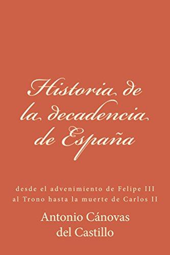 Historia de la decadencia de España de [Castillo, Antonio Cánovas del]