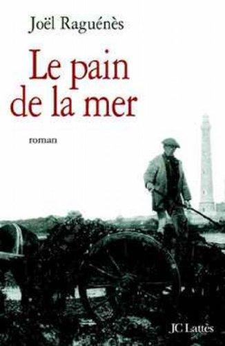 Le Pain De La Mer Romans Historiques French Edition