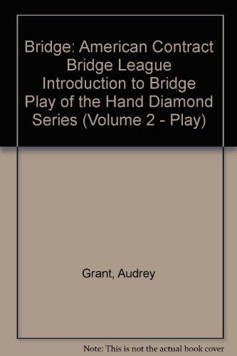 Bridge: American Contract Bridge League Introduction to Bridge Play of the Hand