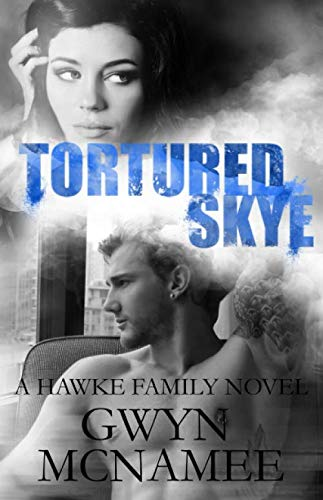 Army Ranger Tattoo (Tortured Skye: A Hawke Family Novel (The Hawke)