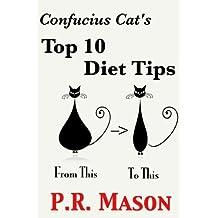 Confucius Cat's Top 10 Diet Tips: Includes Bonus Belly Flattening Secret