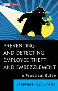 Preventing and Detecting Employee Theft and Embezzlement: A Practical Guide from Wiley
