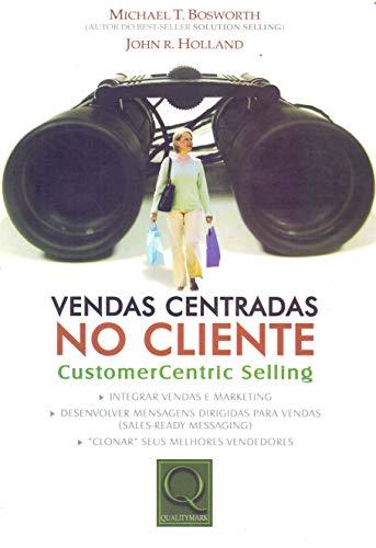 Vendas Centradas no Cliente. Customer Centric Selling