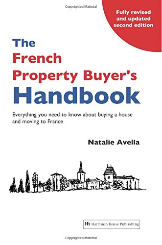 The French Property Buyer's Handbook, Second Edition (Volume 1)
