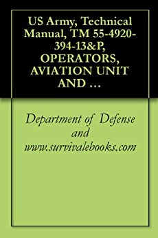 US Army, Technical Manual, TM 55-4920-394-13&P, OPERATORS, AVIATION UNIT AND INTERMEDIATE MAINTENANCE MANUAL, (INCLUDING REPAIR PARTS AND SPECIAL TOOLS ... (NSN 4920-01-033-8318), PART NUMBER 2-01-6,