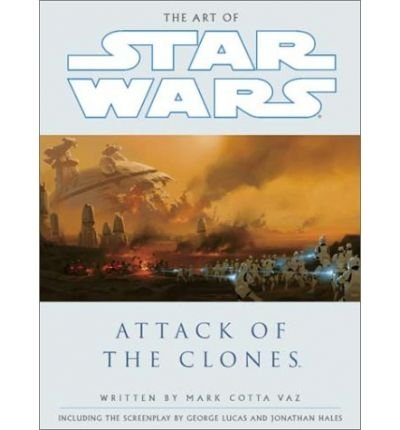 [THE ART OF STAR WARS: EPISODE 2: ATTACK OF THE CLONES] BY Vaz, Marc Cotta (Author) Lucas Books (publisher) Hardcover