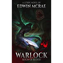 Warlock: Reign of Blood: A LitRPG Novel