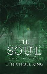 The Soul (The Spirit Trilogy) (Volume 3)