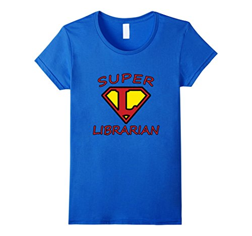 Womens Super Librarian T-Shirt - Great Library Apparel Tee Medium Royal - Librarian Clothing