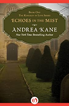 Echoes in the Mist (Kingsley in Love Book 1) by [Kane, Andrea]
