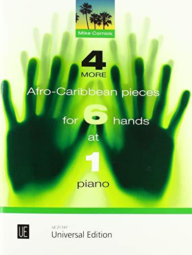 4 More Afro-Caribbean Pieces for 6 Hands at 1 Piano: für 6 Hände an einem Klavier