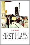 First Plays, A. A. Milne, 1481847759