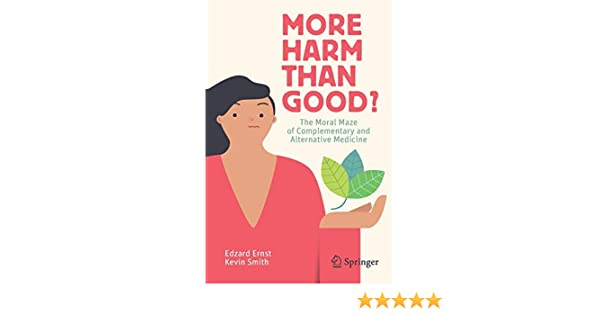 More Harm than Good?: The Moral Maze of Complementary and