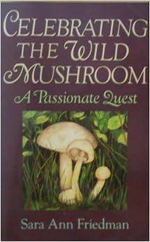 Celebrating the Wild Mushroom