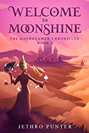 Welcome to Moonshine: The Daydreamer Chronicles: Book 2
