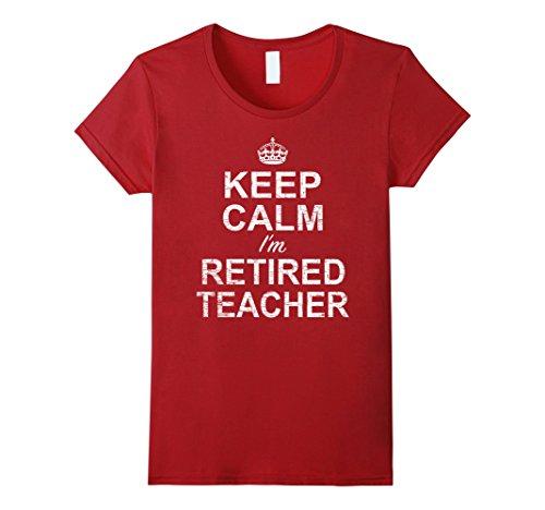 Women's Keep Calm I'm Retired Teacher Shirt Large Cranberry