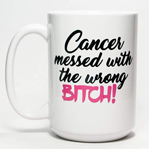 Cancer Messed with the Wrong Bitch Sassy Survivor Dishwasher Safe Coffee Mug (15 oz)
