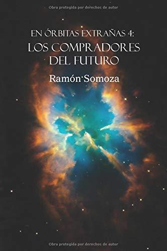 Los compradores del futuro (En órbitas extrañas)  [Somoza, Ramón] (Tapa Blanda)