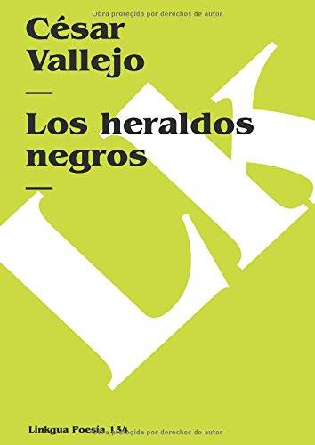 Los heraldos negros (Poesia) (Spanish Edition)