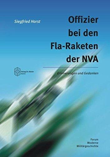 Offizier bei den Fla-Raketen der NVA: Erinnerungen und Gedanken (Forum Moderne Militärgeschichte)